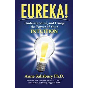 Eureka! Understanding and Using the Power of Your Intuition, Hardcover